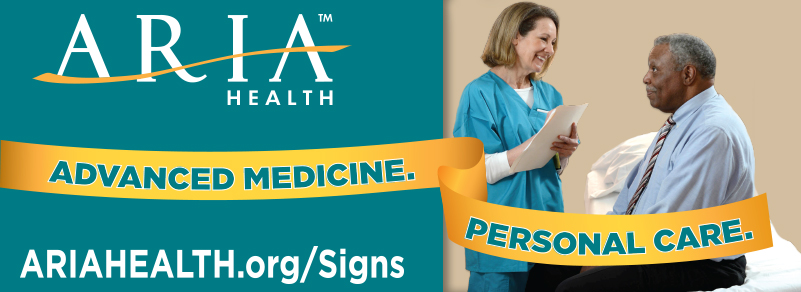 At Aria Health, the signs of caring are everywhere.